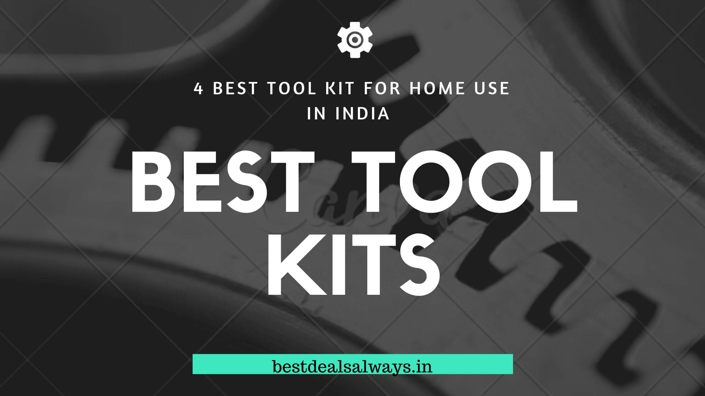 4 Best Tool Kit for Home Use in India 2021 – Buying Guide & Reviews