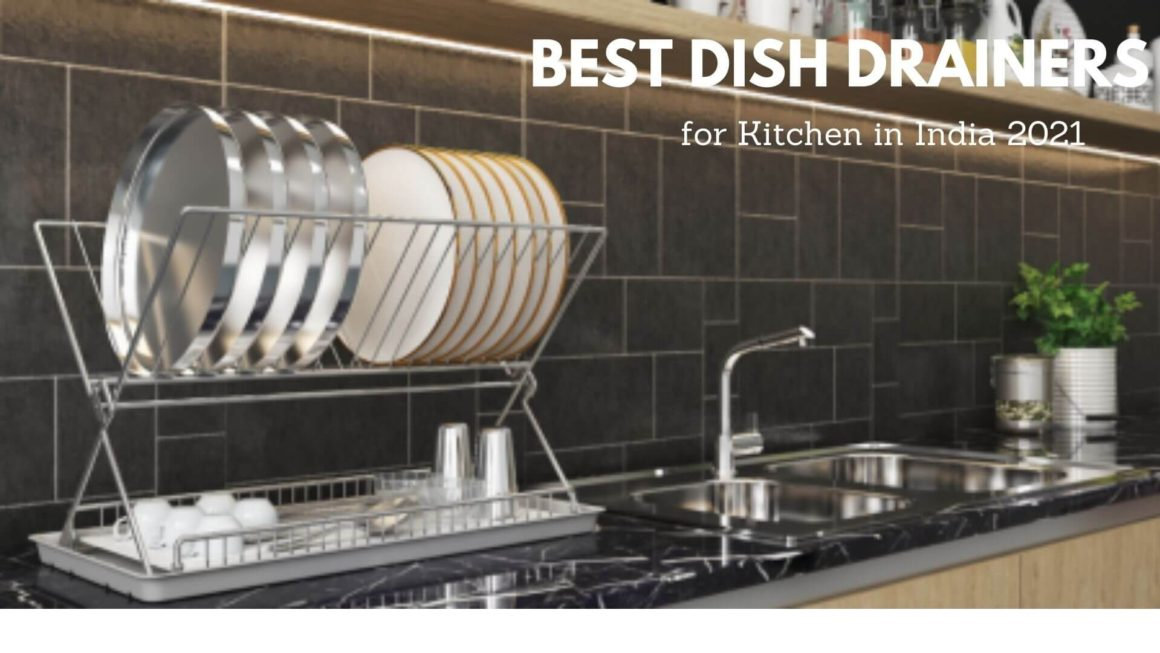 4 Best Dish Drainers for Kitchen in India 2021 – Buying Tips & Review